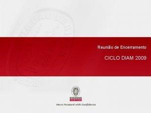 Reunio de Encerramento CICLO DIAM 2009 Confidencialidade BUREAU