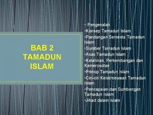 Pengenalan BAB 2 TAMADUN ISLAM Konsep Tamadun Islam