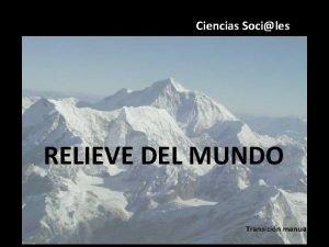 Ciencias Sociles RELIEVE DEL MUNDO Transicin manual RELIEVE