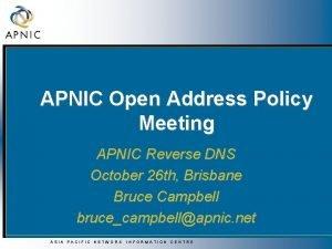 APNIC Open Address Policy Meeting APNIC Reverse DNS