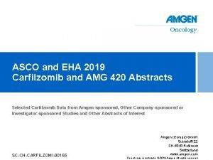 ASCO and EHA 2019 Carfilzomib and AMG 420