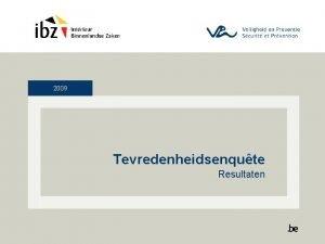 2009 Tevredenheidsenqute Resultaten Opleidingsinstellingen 2009 2 Opleidingsinstellingen 2009