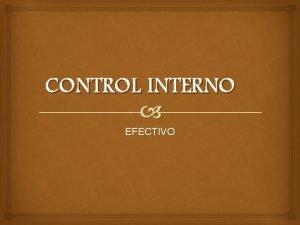 CONTROL INTERNO EFECTIVO QUE ES EL CONTROL INTERNO