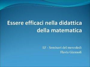Essere efficaci nella didattica della matematica LF Seminari