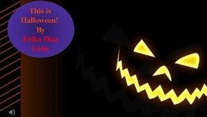 This is Halloween By Erika Daz Len Halloween