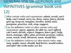 GENERAL USE OF GERUNDS and INFINITIVES grammar book