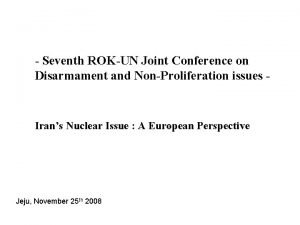 Seventh ROKUN Joint Conference on Disarmament and NonProliferation