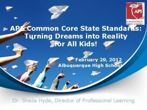 APS Common Core State Standards Turning Dreams into