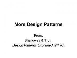 More Design Patterns From Shalloway Trott Design Patterns