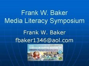 Frank W Baker Media Literacy Symposium Frank W