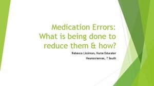 Medication Errors What is being done to reduce