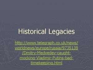 Historical Legacies http www telegraph co uknews worldnewseuroperussia9735139