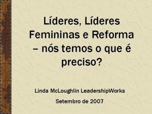 Lderes Lderes Femininas e Reforma ns temos o
