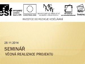 28 11 2014 SEMIN VCN REALIZACE PROJEKTU PROGRAM
