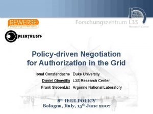 Policydriven Negotiation for Authorization in the Grid Ionut