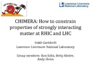 CHIMERA How to constrain properties of strongly interacting