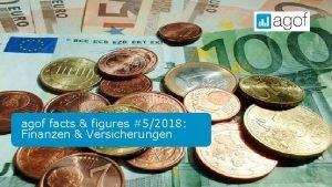 agof facts figures 52018 Finanzen Versicherungen Statements Persnliche