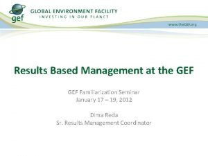 Results Based Management at the GEF Familiarization Seminar