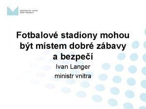 Fotbalov stadiony mohou bt mstem dobr zbavy a