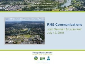 RNG Communications Josh Newman Laura Keir July 12
