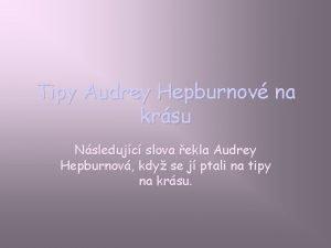 Tipy Audrey Hepburnov na krsu Nsledujc slova ekla