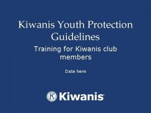 Kiwanis Youth Protection Guidelines Training for Kiwanis club