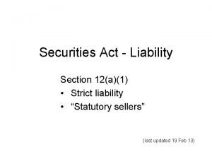 Securities Act Liability Section 12a1 Strict liability Statutory