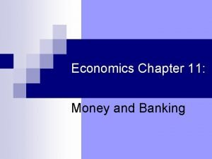 Economics Chapter 11 Money and Banking Economics Chapter
