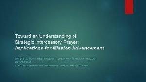Toward an Understanding of Strategic Intercessory Prayer Implications