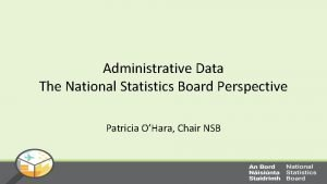 Administrative Data The National Statistics Board Perspective Patricia