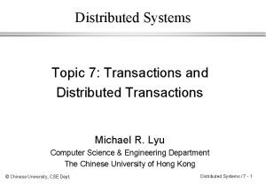 Distributed Systems Topic 7 Transactions and Distributed Transactions