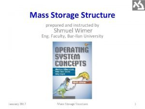 Mass Storage Structure prepared and instructed by Shmuel