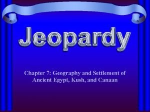 Chapter 7 Geography and Settlement of Ancient Egypt