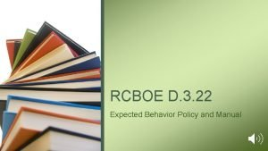 RCBOE D 3 22 Expected Behavior Policy and