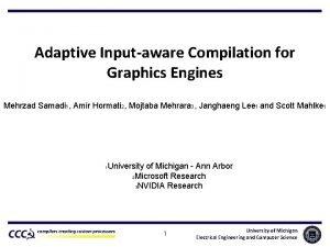 Adaptive Inputaware Compilation for Graphics Engines Mehrzad Samadi