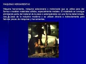 MAQUINAS HERRAMIENTAS Mquina herramienta mquina estacionaria y motorizada