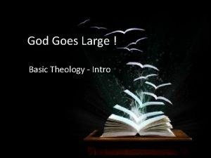 God Goes Large Basic Theology Intro Theology What