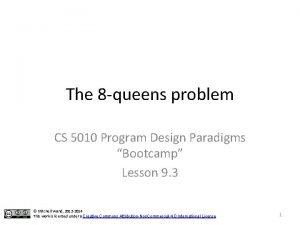 The 8 queens problem CS 5010 Program Design