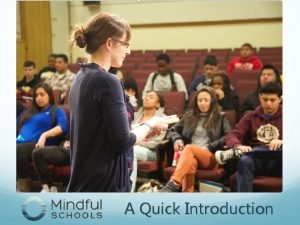 A Quick Introduction What Is Mindfulness Mindfulness means