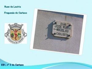 Ruas da Lezria Freguesia do Cartaxo EB 1