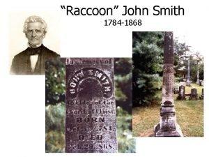 Raccoon John Smith 1784 1868 Born on October