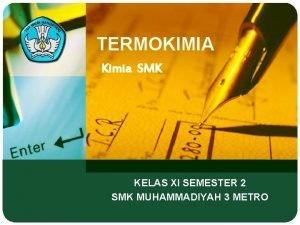 TERMOKIMIA Kimia SMK KELAS XI SEMESTER 2 SMK
