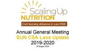 Annual General Meeting SUN CSA Laos Update 2019