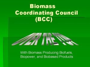 Biomass Coordinating Council BCC With Biomass Producing Biofuels