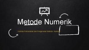 Metode Numerik Kontrak Perkuliahan dan Pengenalan Metode Numerik