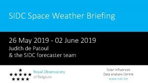 SIDC Space Weather Briefing 26 May 2019 02