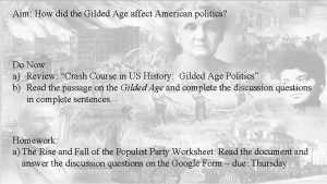 Aim How did the Gilded Age affect American
