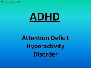 Alexandria Kvenvold ADHD Attention Deficit Hyperactivity Disorder ADHD