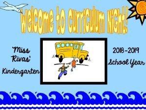 Miss Rivas Kindergarten 2018 2019 School Year I