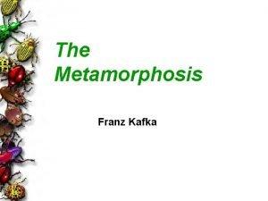 The Metamorphosis Franz Kafka Franz Kafka 1883 1924